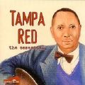 Tampa Red, the essential <b> DOUBLE CD</b>