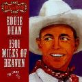 Eddie Dean - 1501 Miles of Heaven <b> DOUBLE CD </b>