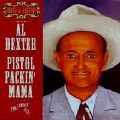 Al Dexter - Pistol Packin' Mama <b> DOUBLE CD </b>