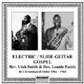 Electric / Slide Guitar Gospel - Rev. Utah Smith & Rev. Lonnie Farris (1944 - 1964)