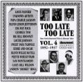 Too Late Too Late Vol 4 c. 1892 - 1937