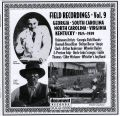 Field Recordings Vol 9 Georgia South Carolina North Carolina Virginia Kentucky 1924 - 1939