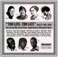 Too Late Too Late Vol 13 1921 - 1940