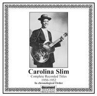 Carolina Slim - Complete Recorded Titles 1950 - 1952