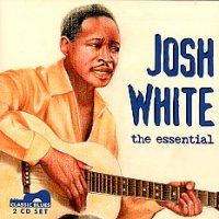 Josh White, the essential <b> DOUBLE CD</b>