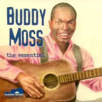 Buddy Moss, the essential <b> DOUBLE CD </b>