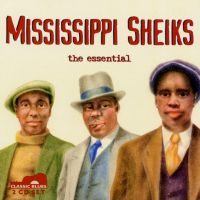 Mississippi Sheiks, the essential