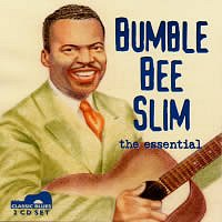 Bumble Bee Slim, the essential <b> DOUBLE CD </b>