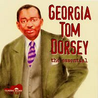 Georgia Tom Dorsey, the essential <b> DOUBLE CD </b>