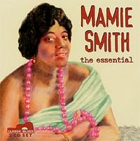 Mamie Smith, the essential <b> DOUBLE CD </b>