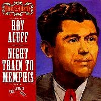 Roy Acuff - Night Train To Memphis <b> DOUBLE CD </b>