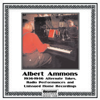Albert Ammons 1936 Alternate Takes Radio Performances and Unissued Home Recordings