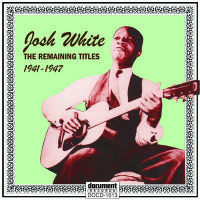 Josh White The Remaining Titles 1941 - 1947