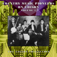 Country Music Pioneers on Edison Records Volume 2 (1923 - 1929)