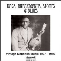 Rags, Breakdowns, Stomps & Blues - Vintage Mandolin Music (1927-1946)
