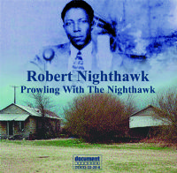 Robert Nighthawk - 'Prowling with the Nighthawk' (1937 - 1952)