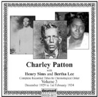 Charley Patton Vol 3 1929 - 1934