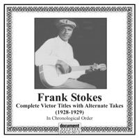 Frank Stokes The Complete Victor Recordings 1928 - 1929