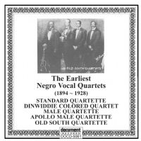 The Earliest Negro Vocal Quartets 1894 - 1928