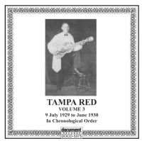 Tampa Red Vol 3 1929 - 1930