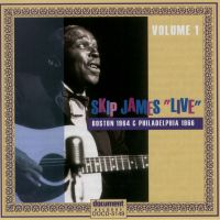 Skip James Live Volume 1- Boston 1964 & Philadelphia 1966