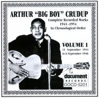 Arthur (Big Boy) Crudup Vol 1 1941 - 1946