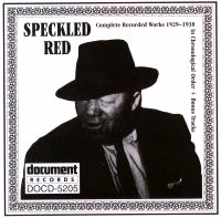 Speckled Red 1929 - 1938