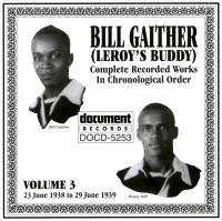 Bill Gaither (Leroy's Buddy) Vol 3 1938 - 1939