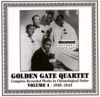 Golden Gate Quartet Vol 4 1939 - 1943