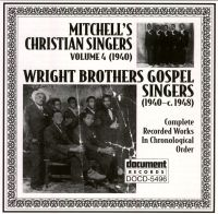 Mitchell's Christian Singers Vol 4 1940 / The Wright Brothers Gospel Singers (1940-c. 1948)