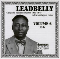 Leadbelly Vol 6 1947