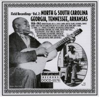 Field Recordings Vol 2 North & South Carloina, Georgia, Tennessee, Arkansas 1926 - 1943