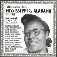 Field Recordings Vol 4 Mississippi & Alabama 1934 - 1942