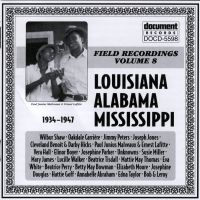 Field Recordings Vol 8 Louisiana Alabama Mississippi 1934 - 1947
