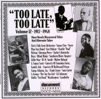 Too Late Too Late Vol 12 1917 - 1948