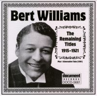 Bert Williams The Remaining Titles 1915 - 1921