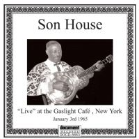 Son House Live At The Gaslight Cafe Jan 3rd 1965