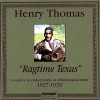 Henry Thomas Complete Recorded Works In Chronological Order 1927-1929