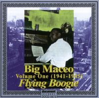 Big Maceo Complete Recorded Works In Chronological Order Vol. 1 (1941-1945)