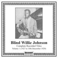 Blind Willie Johnson Vol. 1 (1927 to 10th December 1929)
