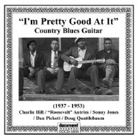 I'm Pretty Good At It - Country Blues Guitar (1928-1953)