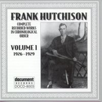 Frank Hutchison Vol 1 1926 - 1929