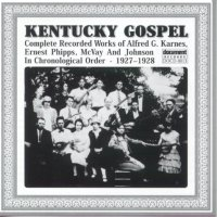 Kentucky Gospel 1927 - 1928