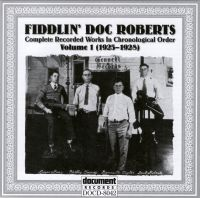 Fiddlin' Doc Roberts Vol 1 1925 - 1928