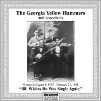 The Georgia Yellow Hammers and Assoc. Vol. 2 - Bill Wishes He Was Single Again