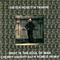 What Is The Soul Of Man - Cherry Sheriff/Alfa Romeo Remix