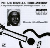 Peg Leg Howell & Eddie Anthony Vol 1 1926 - 1928