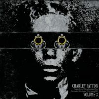 Charley Patton. The Complete Recorded Works in Chronological Order Volume 3