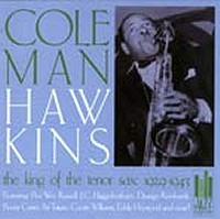 Coleman Hawkins - The King Of The Tenor Sax: 1929 ~ 1943